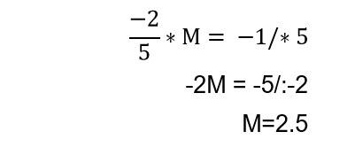 -2/5 ×m שווה ל -1 לכן m=5/2