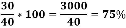 30 מתוך 40 הם 30/40 = 75%