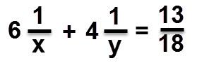 6 כפול 1 לחלק ב X ועוד 4 כפול אחד לחלק ב y שווה ל 13/18