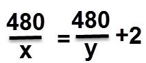 480 לחלק ב x שווה ל 480 לחלק ב y ועד 2