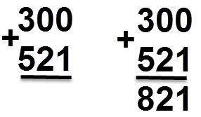 300 + 521 = 821